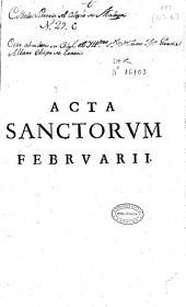 Acta Sanctorum quotquot toto orbe coluntur vel a Catholicis scriptoribus celebrautur quae ex latinis & graecis aliarumque gentium antiquis monumentis