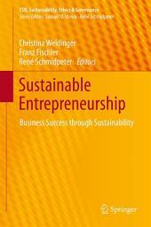 Sustainable Entrepreneurship: Business Success through Sustainability