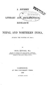 A Journey of Literary and Archæological Research in Nepal and Northern India, During the Winter of 1884-5
