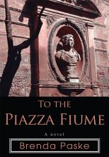 To the Piazza Fiume PDF