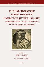 The Kaleidoscopic Scholarship of Hadrianus Junius (1511-1575)