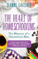 The Heart of Homeschooling PDF