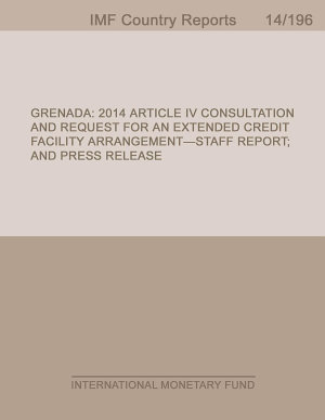 Grenada  2014 Article IV Consultation and Request for An Extended Credit Facility Arrangement Staff Report  and Press Release PDF