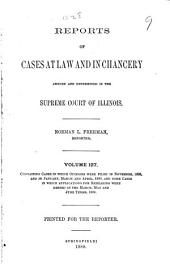 Reports of Cases at Law and in Chancery Argued and Determined in the Supreme Court of Illinois: Volume 127