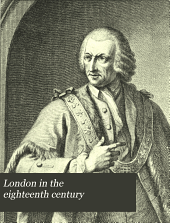 London in the eighteenth century: Volume 6