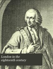 London in the eighteenth century: Volume 6