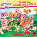 Meet the Lalaloopsy Girls
