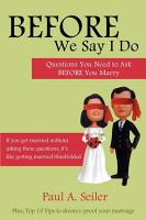 Before We Say I Do  Questions You Need to Ask Before You Marry PDF