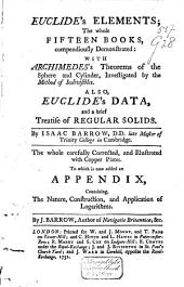 Euclide's Elements: The Whole Fifteen Books Compendiously Demonstrated: with Archimede's Theorems of the Sphere and Cylinder, Investigated by the Method of Indivisibles. Also, Euclide's Data, and a Brief Treatise [added by Flussas] of Regular Solids