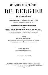 Oeuvres complètes de Bergier: augmentées d'un grand nombre d'ouvrages inedits, savoir traites divers, dissertations, discours, lettres, etc. et reproduits d'après les manuscrits autographes, Volume7