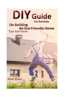 Diy Guide for Dummies on Building an Eco friendly Home PDF