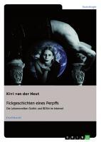 Fickgeschichten eines Perpffs  Die Lebenswelten Gothic und BDSM im Internet PDF