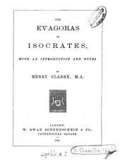 The Evagoras of Isocrates, with an intr. and notes by H. Clarke. [interleaved copy].