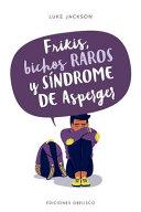 Frikis  Bichos Raros Y Sindrome de Asperger PDF