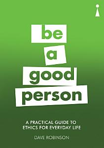 A Practical Guide to Ethics for Everyday Life PDF