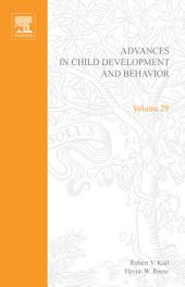 Advances in Child Development and Behavior: Volume 29