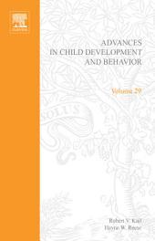 Advances in Child Development and Behavior: Volume 29