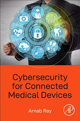 Cybersecurity for Connected Medical Devices