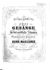 Fünf Gesänge für drei weibliche Stimmen mit Begleitung des Pianoforte ... Op. 188, etc. [Score.]: Ausgaben 1-2