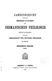 Jahresbericht über die Erscheinungen auf dem Gebiete der germanischen Philologie: Bände 16-17