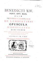 Benedicti XIV,... olim Prosperi cardinalis de Lambertinis, Opera omnia... in quindecim tomos distributa, editio novissima...