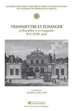 Transmettre et   changer en Roussillon et en Languedoc XVIe XVIIIe si  cle PDF