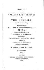 Narrative of the Voyages and Services of the Nemesis, from 1840 to 1843: And of the Combined Naval and Military Operations in China: Comprising a Complete Account of the Colony of Hong-Kong, and Remarks on the Character and Habits of the Chinese, Volume 2