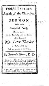 Faithful Pastors Angels of the Churches. A sermon preached to the bereaved flock ... on the Lord's-Day after the funeral of the Reverend Mr. Peter Thacher, etc