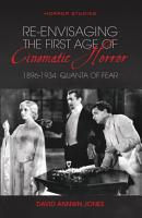 Re envisaging the First Age of Cinematic Horror  1896 1934 PDF