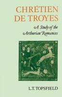 Chr  tien de Troyes  A Study of the Arthurian Romances PDF