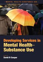 Developing Services in Mental Health-Substance Use