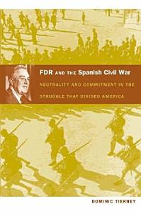 FDR and the Spanish Civil War Book
