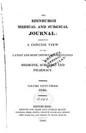 Edinburgh Medical and Surgical Journal: Exhibiting a Concise View of the Latest and Most Important Discoveries in Medicine, Surgery, and Pharmacy, Volume 53