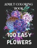 Download 100 Easy Flowers Adult Coloring Book Book