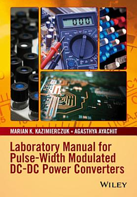 Laboratory Manual for Pulse Width Modulated DC DC Power Converters