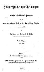 Civilrechtliche Entscheidungen der obersten Gerichtshöfe Preußens für die gemeinrechtlichen Bezirke des Preußischen Staates: Band 5