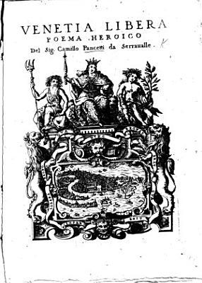 Venetia Libera  poema heroico   Edited by A  and S  Pancetti  etc