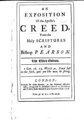 "An Exposition of the Apostle's Creed from the Holy Scriptures and Bishop Pearson. Extracts from Pearson's ""Exposition of the Creed"" with relevant quotations from the Scriptures. The preface signed: R. T."