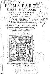 La prima parte delle Historie del suo tempo di Mons. Paolo Giovio ...