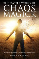 The Master Works of Chaos Magick