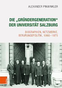Die    Gr  ndergeneration    der Universit  t Salzburg PDF