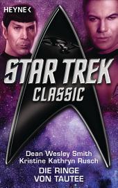 Star Trek - Classic: Die Ringe von Tautee: Roman