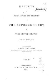 Reports of Cases Argued and Adjudged in the Supreme Court of the United States: Volume 9