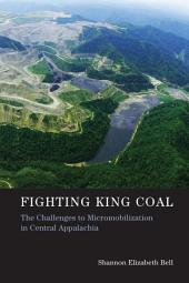 Fighting King Coal: The Challenges to Micromobilization in Central Appalachia