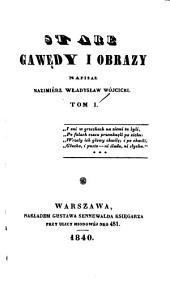 Stare gawędy i obrazy: Tomy 1-2