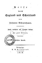 Reise durch England und Schottland. 2., verb. und verm. Aufl: Band 1