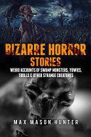 Bizarre Horror Stories
