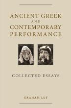 Ancient Greek and Contemporary Performance PDF