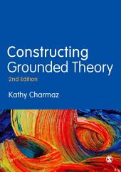 Constructing Grounded Theory: Edition 2