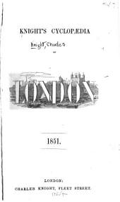 Knight's Cyclopaedia of London, 1851